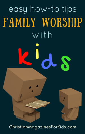 Family Worship with Children Tips